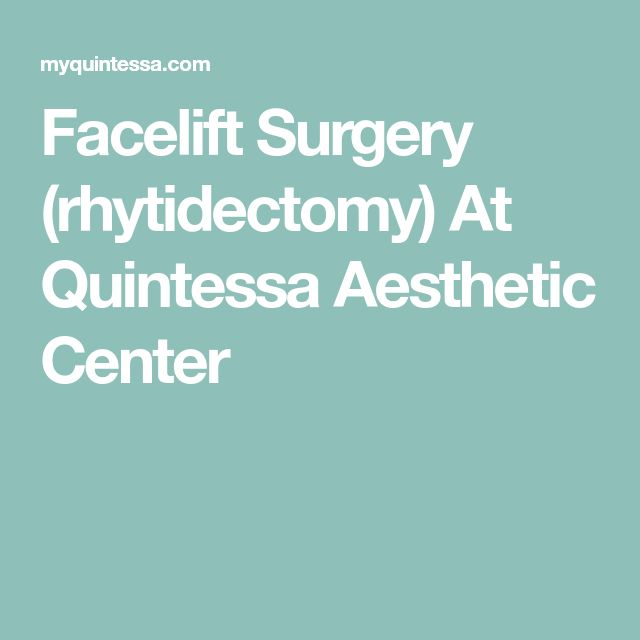 Facelift Surgery (rhytidectomy) At Quintessa Aesthetic Center