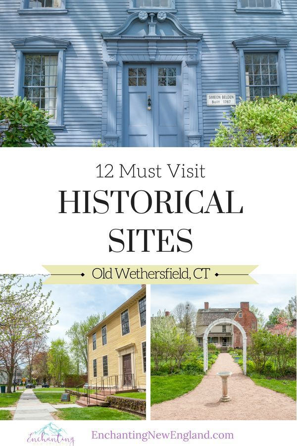 12 Must Visit Historical Sites In The Old Wethersfield Historic District Travel Usa New England Travel Usa Travel Guide