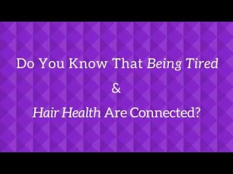 Being Tired & Hair Health Are Connected - 5 Questions To Ask Yourself