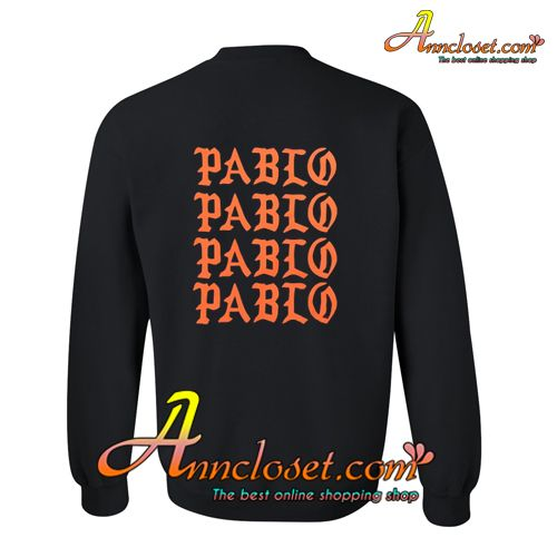 Pablo Sweatshirt BACK from anncloset.com This sweatshirt is Made To Order, one by one printed so we can control the quality.