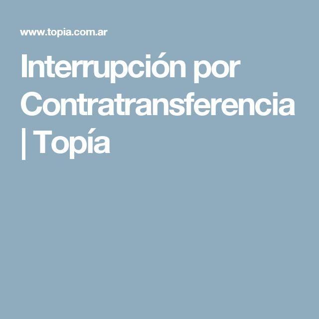 Interrupción por Contratransferencia | Topía