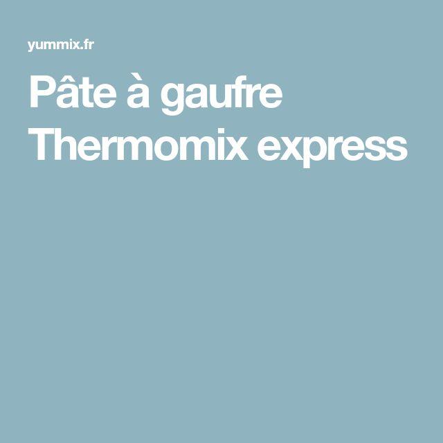 Pâte à gaufre Thermomix express