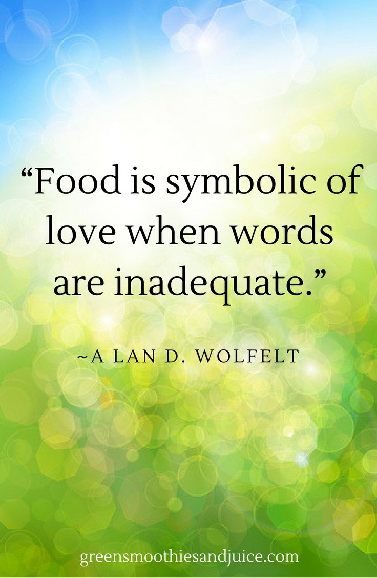 """""""Food is symbolic of love when words are inadequate.""""  ~A lan D. Wolfelt  #food #foodquotes #healthyfood #eatwell #quote"""