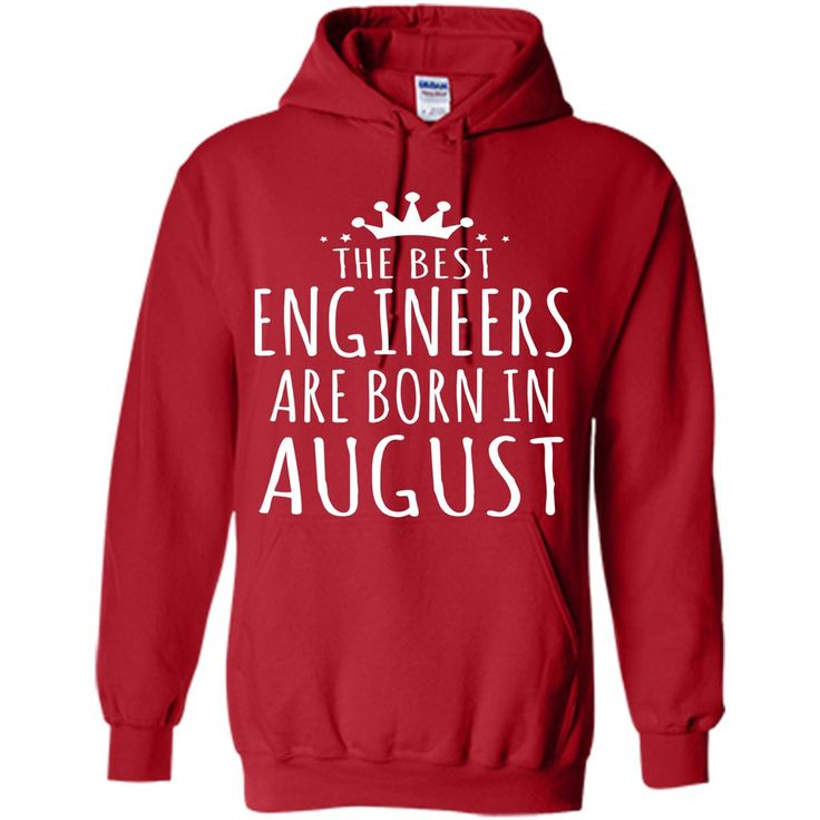 The Best Engineer Are Born in August T-shirt