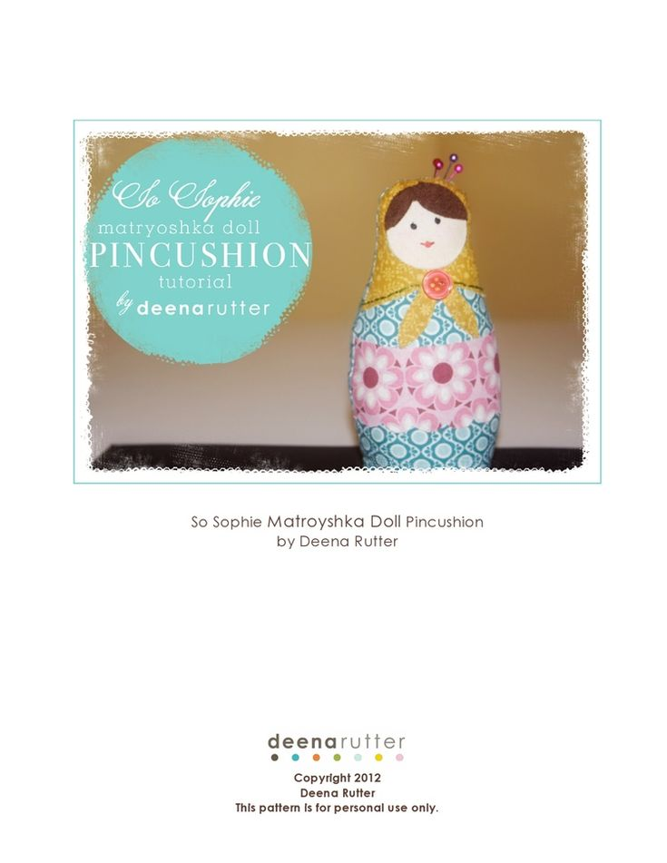 So Sophie matryoshka doll pincushion tutorial by Deena Rutter/ Riley Blake designs blog: Cutting Corners College