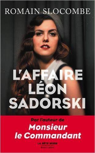 L'Affaire Léon Sadorski: Amazon.fr: Romain SLOCOMBE: Livres