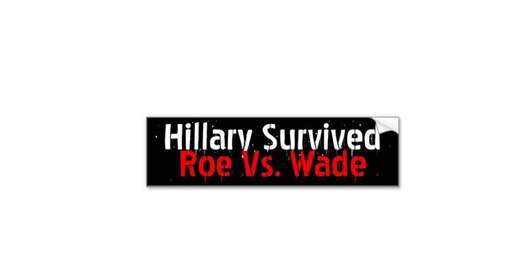 Wade bumper sticker created by conservativegifts find this pin and more on conservative politics humor