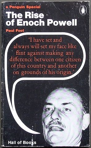 The Rise Of Enoch Powell by Paul Foot