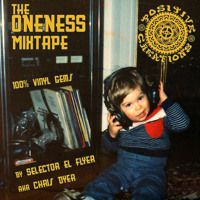 The Oneness Mix Tape #4 (by Selector El Flyer Dyer) by Positive Creations on SoundCloud
