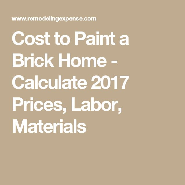 Cost to Paint a Brick Home   Calculate 2014 Prices  Labor  Materials  Use  our Free Painting Calculator to know how much it cost to paint a brick home  by zipBest 25  Brick calculator ideas only on Pinterest   Pavers patio  . Exterior Painting Labor Calculator. Home Design Ideas