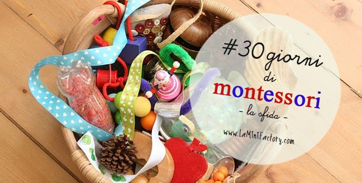 MiniFactory: Il cestino dei tesori. 6-18 mesi - Treasure baskets Montessori