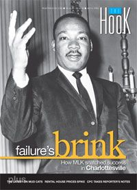 COVER- Failure's brink: How MLK snatched success in Charlottesville | The Hook - Charlottesville weekly newspaper.  Issue #0714. Thursday Apr 3, 2008.