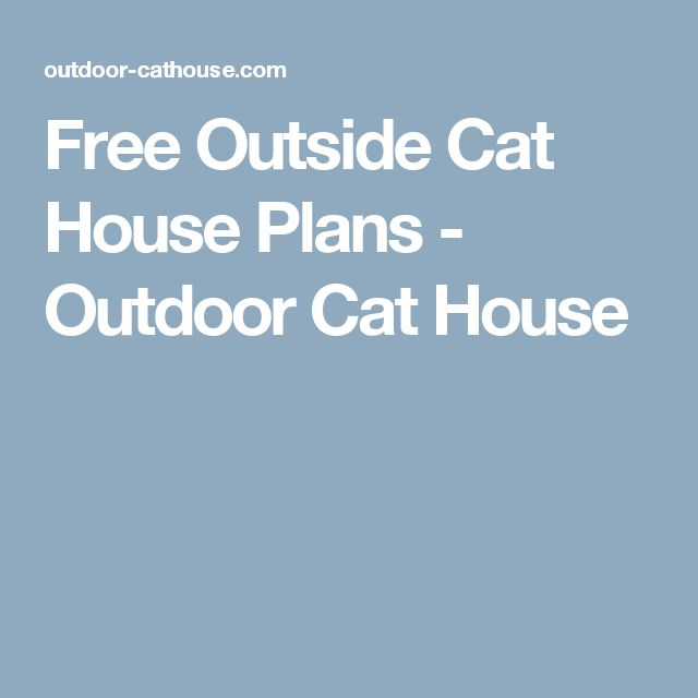 Free Outside Cat House Plans   Outdoor Cat House