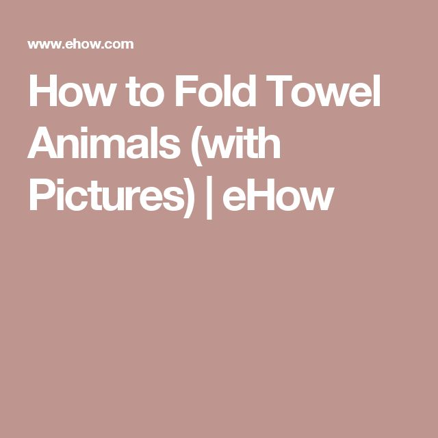 How to Fold Towel Animals (with Pictures) | eHow