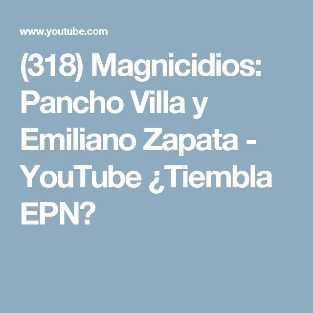(318) Magnicidios: Pancho Villa y Emiliano Zapata - YouTube ¿Tiembla EPN?