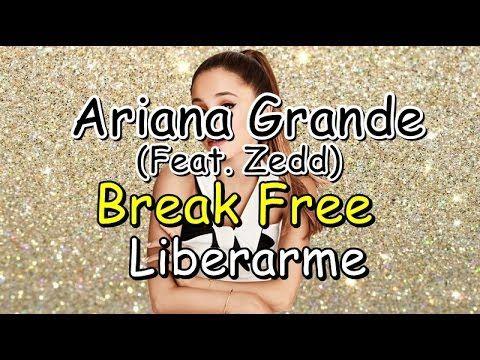 Ariana Grande-Break Free (Ft. Zedd) (Lyrics-Letra/Ingles-Español)