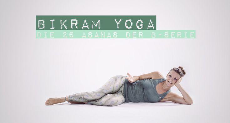 Bikram Choudhury hat 26 Yoga Positionen kombiniert, die jedes Leid heilen sollen. Hier findest du die Anleitung zur klassischen B-Serie aus dem Bikram Yoga