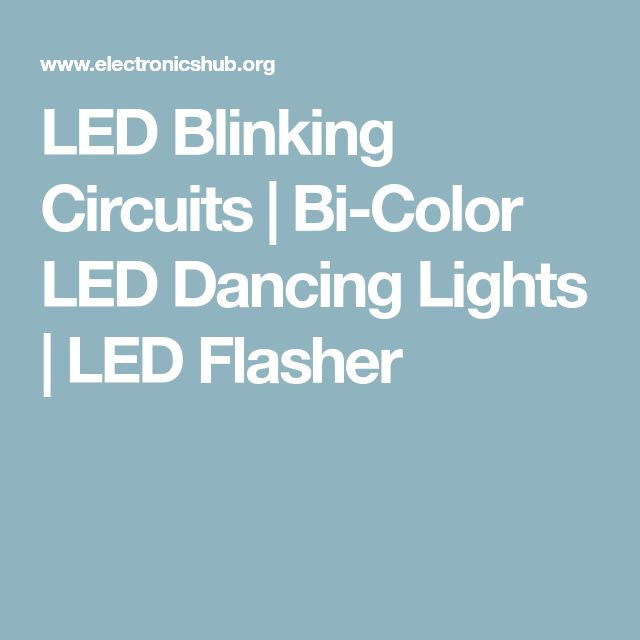 LED Blinking Circuits | Bi-Color LED Dancing Lights | LED Flasher