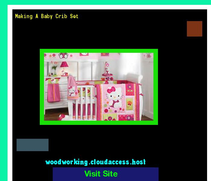 Making A Baby Crib Set 165527 - Woodworking Plans and Projects!