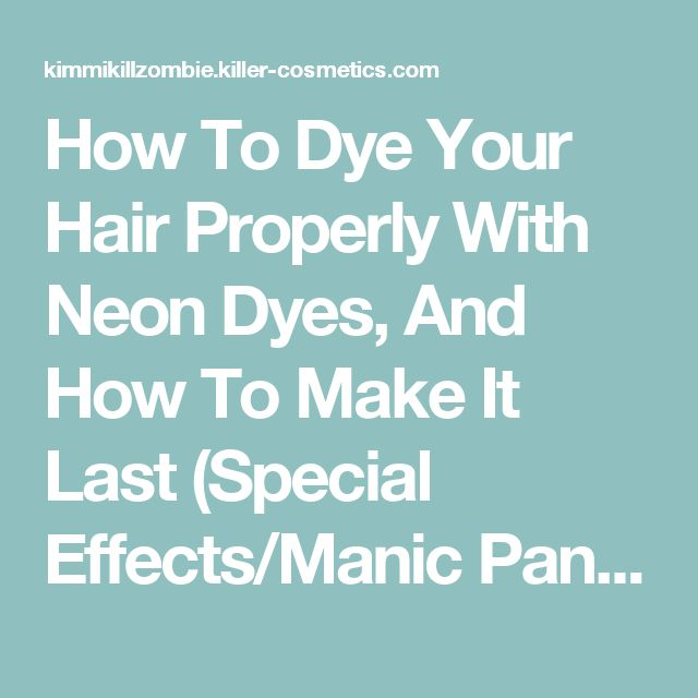 How To Dye Your Hair Properly With Neon Dyes, And How To Make It Last (Special…