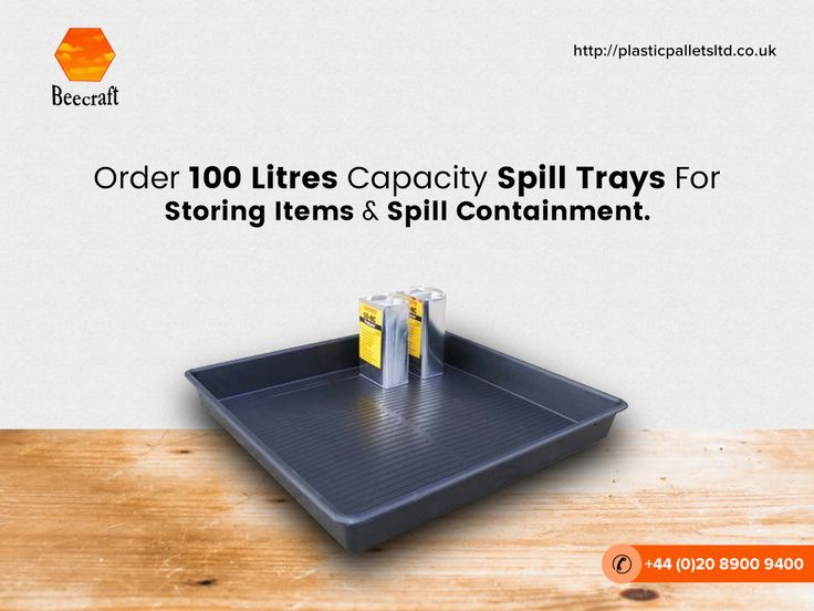 Our Spill Trays Are Deep For Spill Or Drip Containment And