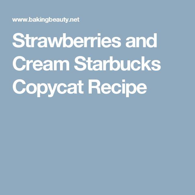 Strawberries and Cream Starbucks Copycat Recipe