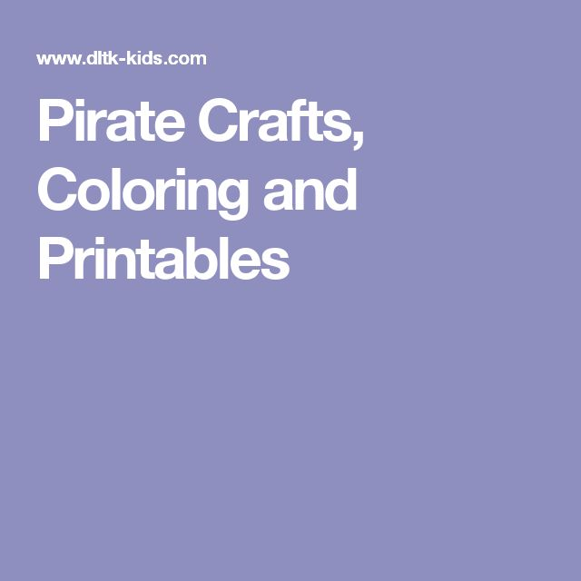 Pirate Crafts, Coloring and Printables