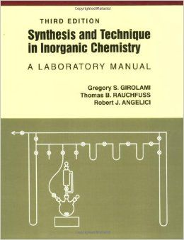 Synthesis and technique in inorganic : a laboratory manual / Gregory S. Girolami and Thomas B. Ranchfuss, Robert J. Angelici. - 3rd ed. - Estados Unidos : University Science Book, cop. 1999