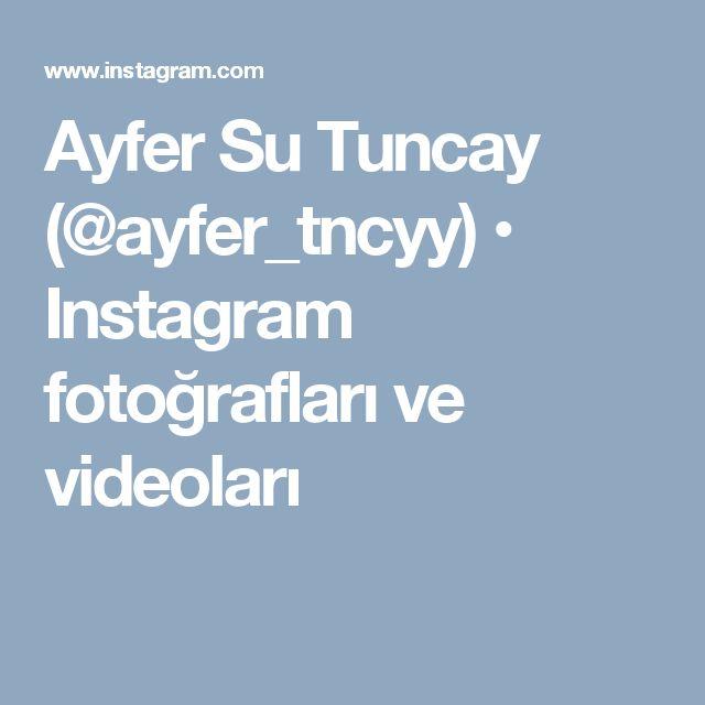 Ayfer  Su  Tuncay (@ayfer_tncyy) • Instagram fotoğrafları ve videoları