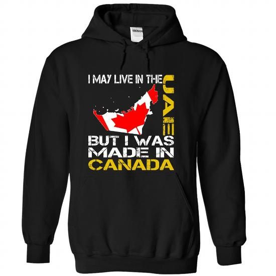 I May Live in the United Arab Emirates But I Was Made in Canada T Shirts, Hoodies. Check price ==► https://www.sunfrog.com/States/I-May-Live-in-the-United-Arab-Emirates-But-I-Was-Made-in-Canada-tdbcnystnm-Black-Hoodie.html?41382 $39.99