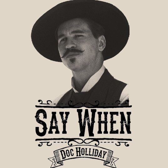 Doc Holliday Quotes From The Movie Tombstone: Quick Draw Shirts By