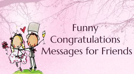 Funny Congratulations Messages for Friends Wedding