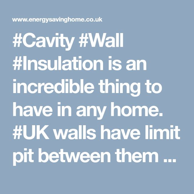 #Cavity #Wall #Insulation is an incredible thing to have in any home. #UK walls have limit pit between them that can be loaded with a protecting material.
