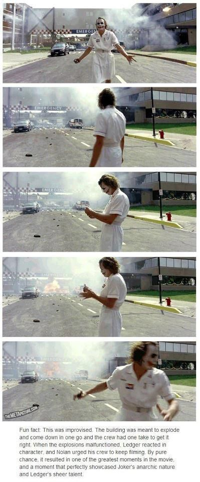 FUN FACT: This was improvised. The building was meant to explode and come down in one go and the crew had one take to get it right. When the explosions malfunctioned, Ledger reacted in character, and Nolan urged his crew to keep filming. By pure chance, it resulted in one of the greatest moments in the movie, and a moment that perfectly showcased Joker's archaic nature and Ledger's sheer talent.