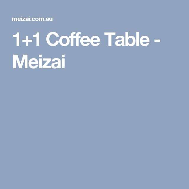 1+1 Coffee Table - Meizai