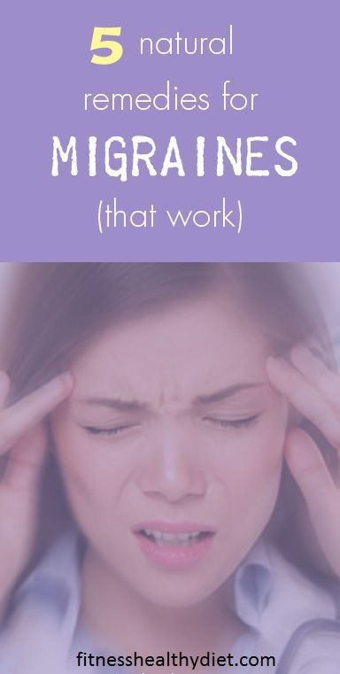 Natural Remedies for Migraine Headaches – The Best Migraine Home Remedies That Work Fast