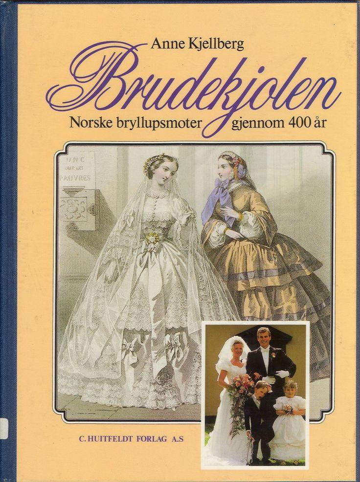 """""""Brudekjolen - norske bryllupsmoter gjennom 400 år"""" av Anne Kjellberg"""