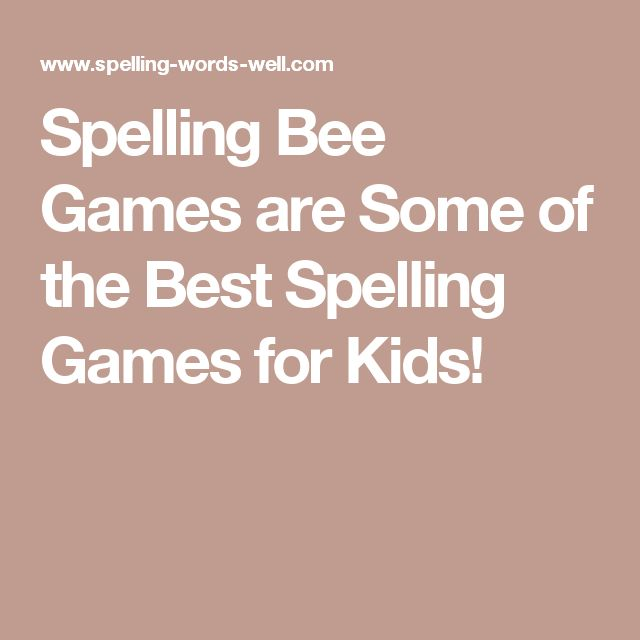 Spelling Bee Games are Some of the Best Spelling Games for Kids!