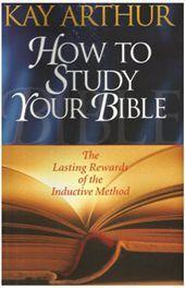 How to Study Your Bible - Kay Arthur