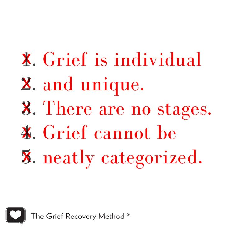 Grief is individual and unique. There are no stages. Grief cannot be neatly organized.
