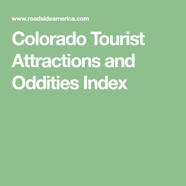 Colorado Tourist Attractions and Oddities Index