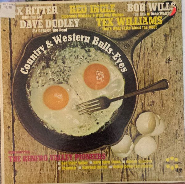 Bob Wills, Red Ingle, Tex Williams, Tex Ritter, Dave Dudley, The Renfro Valley Pioneers - Country & Western Bulls-Eyes (Vinyl, LP) at Discogs