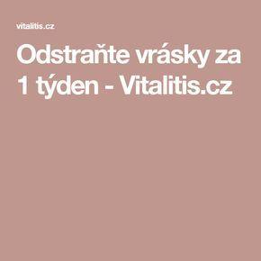 Odstraňte vrásky za 1 týden - Vitalitis.cz