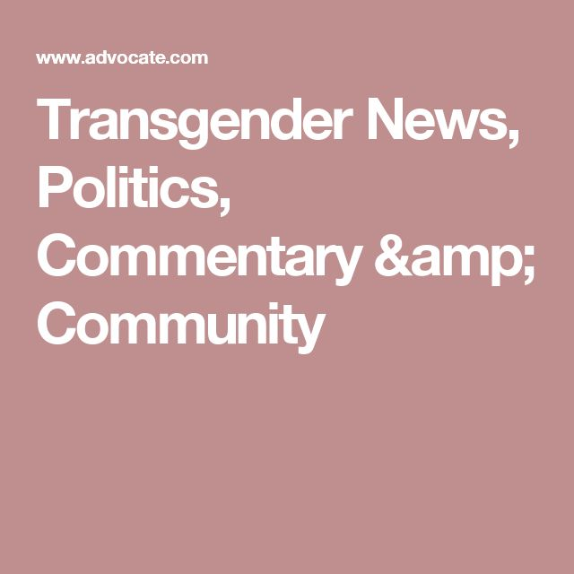 Transgender News, Politics, Commentary & Community