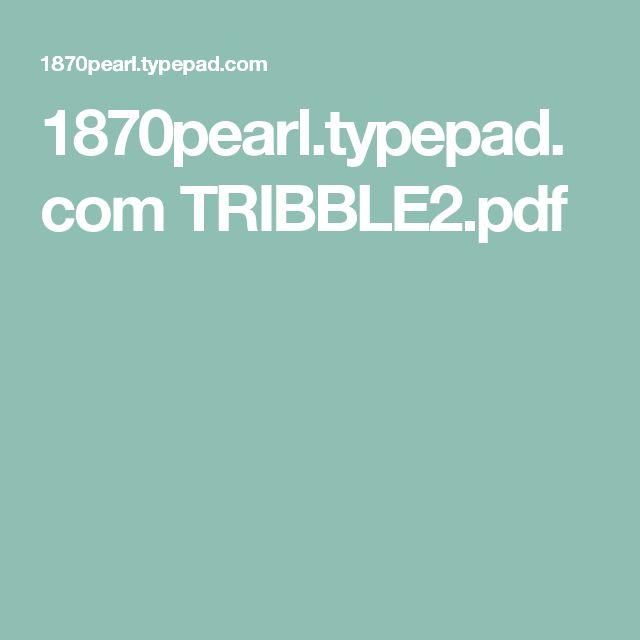1870pearl.typepad.com TRIBBLE2.pdf