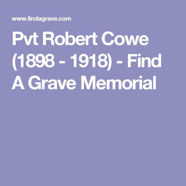 Pvt Robert Cowe (1898 - 1918) - Find A Grave Memorial
