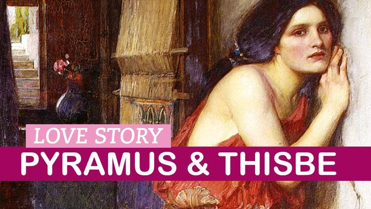 Pyramus and Thisbe Love Story | LittleArtTalks