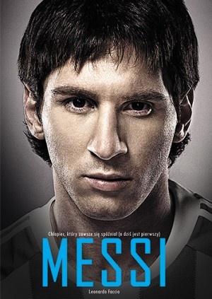 dlaniego.net : Książka Messi. Chłopiec, który zawsze się spóźniał (a dziś jest pierwszy)