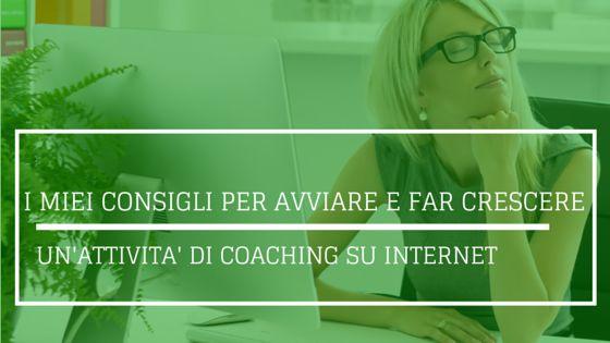 I miei consigli per avviare un'attività di coaching su Internet