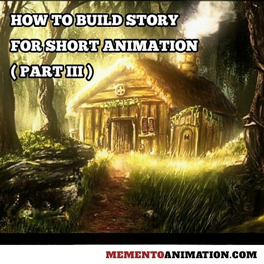 A short article about how to build story for short animation part 3. Only at www.mementoanimation.com
